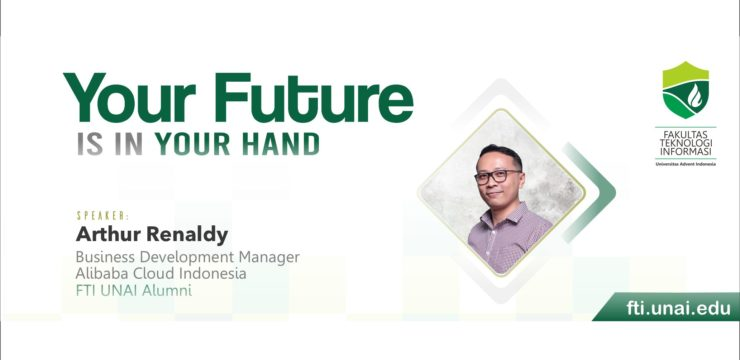 """Seminar Fakultas Teknologi Informasi UNAI """"Your future is in your hands"""""""