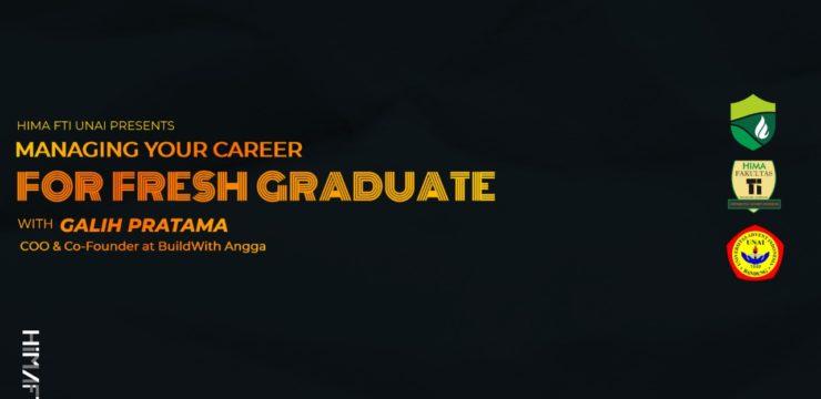 """Webinar FTI UNAI """"Managing Your Career for Fresh Graduate"""""""